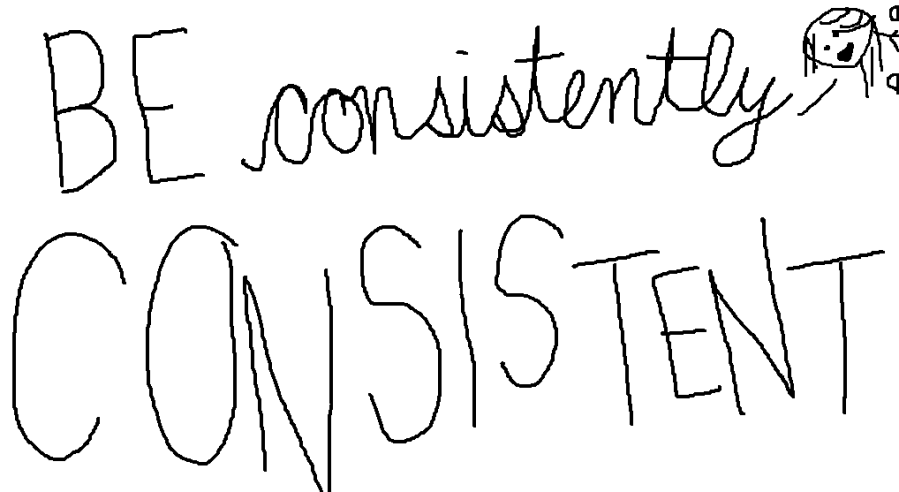 Be Consistent In Your Life!