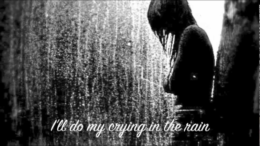 Crying In The Rain…