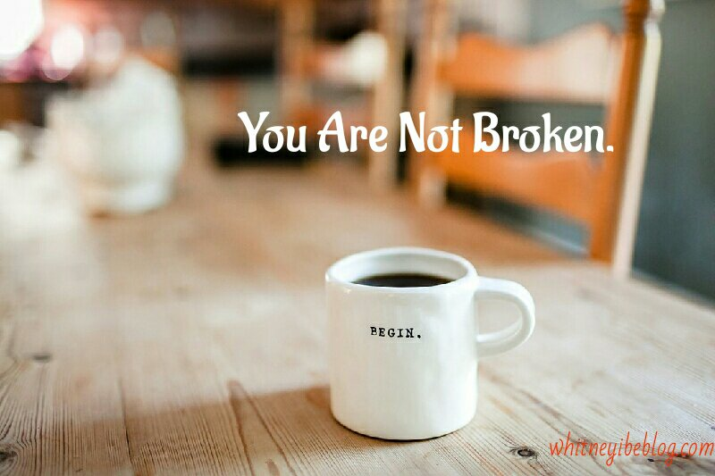 You Are Not Broken For Any Man To Fix