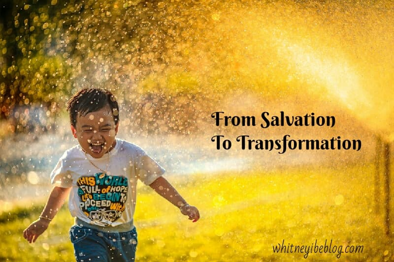The Journey From Salvation To Transformation