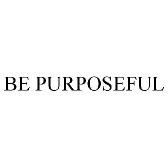 Be Purposeful With YourLife